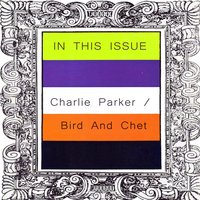 In This Issue — Charlie Parker, Bird And Chet