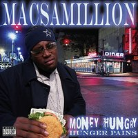 Money Hungry (Hunger Pains) — Macs-A-Million