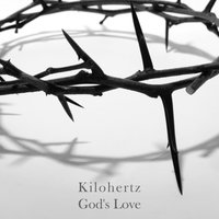 God's Love — Kilohertz