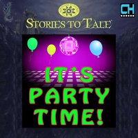 Stories To Tale Vol. 15: It's Party Time — CueHits
