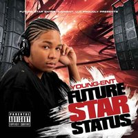 Future Star Status: Reloaded — Young-Ent