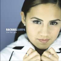 Live For You — Rachael Lampa