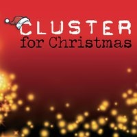 Cluster For Christmas — Cluster