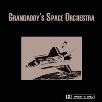 Grandaddy's Space Orchestra — Grandaddy's Space Orchestra