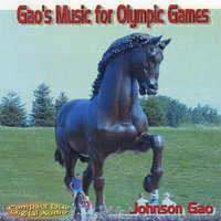 Gao's Music for Olympic Games — Johnson K. Gao