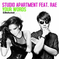 Your Words — Rae, Studio Apartment, Studio Apartment & Rae