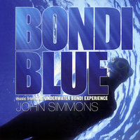 Bondi Blue (Music from the Underwater Bondi Experience) — John Simmons
