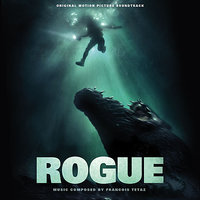 Rogue - Original Motion Picture Soundtrack — François Tétaz