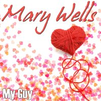 My Guy — Mary Wells