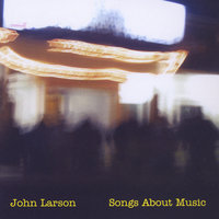 Songs About Music — John Larson