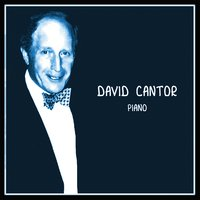David Cantor - Piano — David Cantor