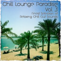Chill Lounge Paradise, Vol.3 — сборник