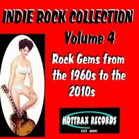 Indie Rock Collection, Vol. 4: Rock Gems from the 1960s to the 2010s — сборник