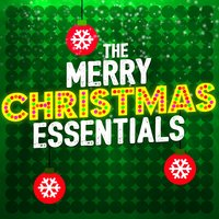 The Merry Christmas Essentials — Christmas Band, The Christmas Party Singers, The Merry Christmas Players, Christmas Band|The Christmas Party Singers|The Merry Christmas Players
