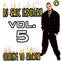 DJ Eric Industry: Coming to Attack,Vol.5 — сборник