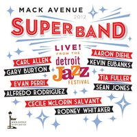 Live from the Detroit Jazz Festival - 2012 — Mack Avenue SuperBand