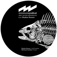 Killing Forcefield - EP — Minimum Syndicat, Shadow Runner