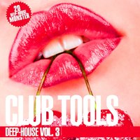 Club Tools - Deep-House, Vol. 3 — сборник