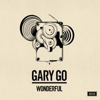 Wonderful — Gary Go