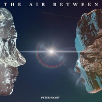 The Air Between — Peter Haxby
