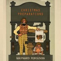 Christmas Preparations — Maynard Ferguson