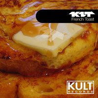 "Kult Records Presents ""French Toast"" — K1T"