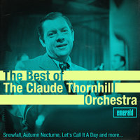 Best of the Claude Thornhill Orchestra — Claude Thornhill & His Orchestra