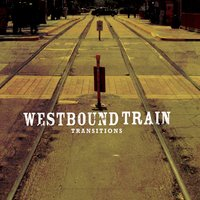 Transitions — Westbound Train