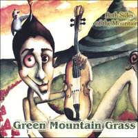Both Sides of the Mountain — Green Mountain Grass