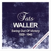 Swing Out of Victory — Fats Waller