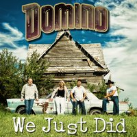 We Just Did — Domino