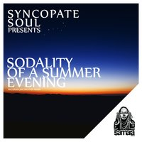 Sodality of a Summer Evening — Syncopate Soul