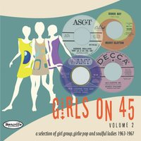 Girls on 45 Volume 2 (26 Girl Groups, Girlie Pop and Soulful Ladies from 1963 – 1967) — сборник