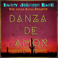 Danza De Amor - Single — Danny Johnson Band