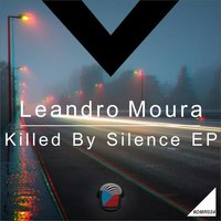 Killed By Silence EP — Leandro Moura