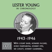 Complete Jazz Series 1943 - 1946 — Lester Young