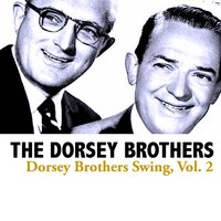 Dorsey Brothers Swing, Vol. 2 — The Dorsey Brothers