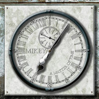A Matter of Time — Mikey