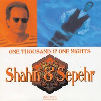 One Thousand & One Nights — Shahin & Sepehr