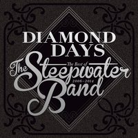 Diamond Days: The Best of the Steepwater Band 2006-14 — The Steepwater Band