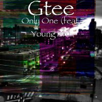 Only One — Young Ish, GTee
