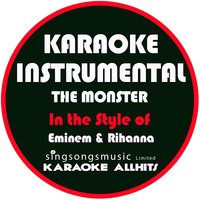 The Monster (In the Style of Eminem & Rihanna) - Single — Karaoke All Hits
