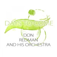Days To Come — Don Redman & His Orchestra