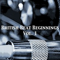British Beat Beginnings, Vol. 1 — сборник