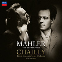 Mahler: The Symphonies — Royal Concertgebouw Orchestra, Radio-Symphonie-Orchester Berlin, Riccardo Chailly