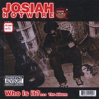 Who is it..The L.P. — Josiah Hotwire