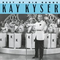 Best Of The Big Bands — Kay Kyser
