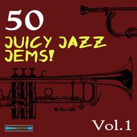 50 Juicey Jazz Jems!, Volume One — сборник
