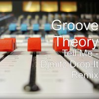 Tell Me — Groove Theory, DjMitz
