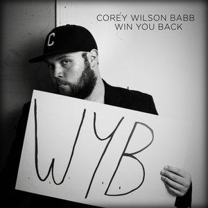Corey Wilson Babb - Win You Back